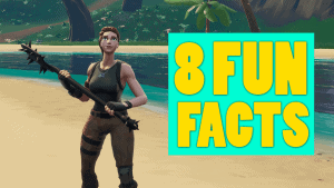 8 Funny Facts About Fortnite