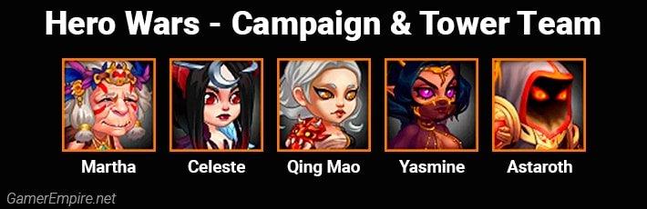 Hero Wars Campaign and Tower Team Martha Celeste Qing Mao Yasmine Astaroth